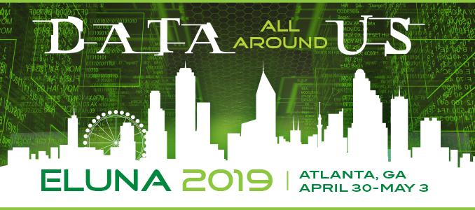 Data All Around Us - ELUNA 2019 - Atlanta, GA Skyline - April 30 - May 3